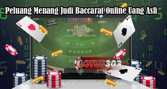 Peluang Menang Judi Baccarat Online Uang Asli