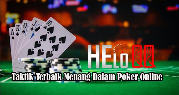 Taktik Terbaik Menang Dalam Poker Online