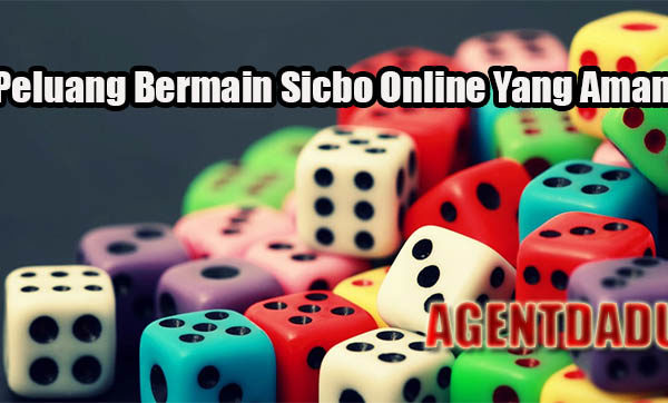 Peluang Bermain Sicbo Online Yang Aman